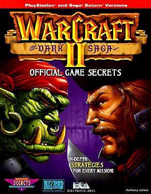 Image for WarCraft II: Dark Saga: Official Game Secrets (Secrets of the Games Series)