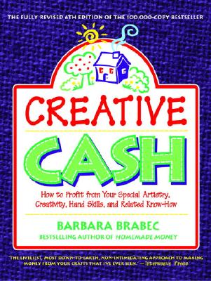 Image for Creative Cash : How to Profit From Your Special Artistry, Creativity, Hand Skills, and Related Know-How