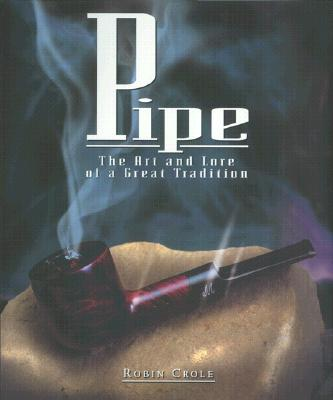 Image for Pipe: The Art and Lore of a Great Tradition