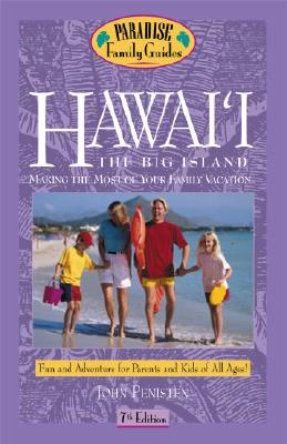Image for Hawaii: The Big Island, 7th Edition: Making the Most of Your Family Vacation