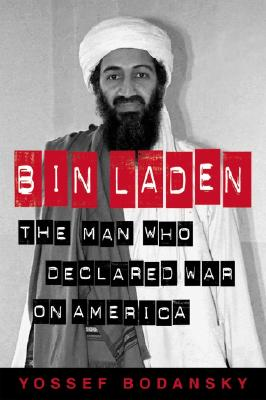 Bin Laden: The Man Who Declared War on America, Bodansky,Yossef