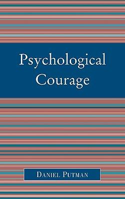 Psychological Courage, Putman, Daniel