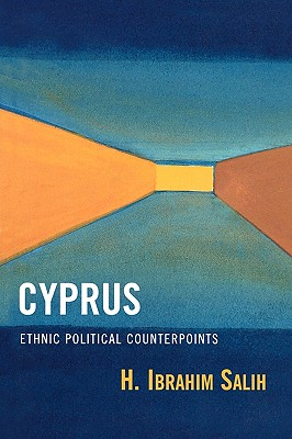 Cyprus: Ethnic Political Counterpoints, Salih, Ibrahim H.