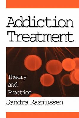 Addiction Treatment: Theory and Practice, Rasmussen, Sandra