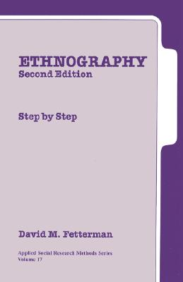 Ethnography: Step-by-Step, Second Edition [Applied Social Research Methods Series, Volume 17], Fetterman, David