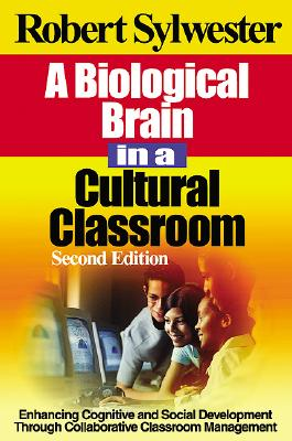Image for A Biological Brain in a Cultural Classroom: Enhancing Cognitive and Social Development Through Collaborative Classroom Management