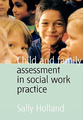 Image for Child and Family Assessment in Social Work Practice (Social Work in Action)