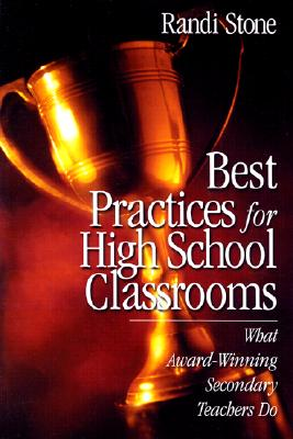 Image for Best Practices for High School Classrooms: What Award-Winning Secondary Teachers Do