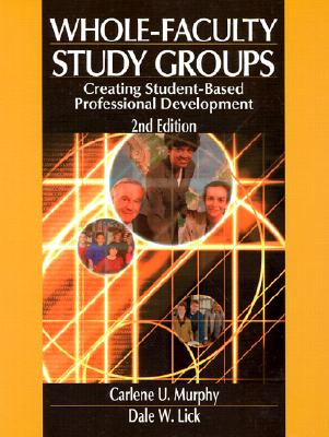 Image for Whole-Faculty Study Groups: Creating Student-Based Professional Development