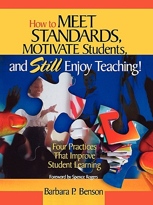 Image for How to Meet Standards, Motivate Students, and Still Enjoy Teaching!: Four Practices That Improve Student Learning
