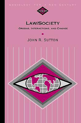 Law/Society : Origins, Interactions, and Change, JOHN SUTTON
