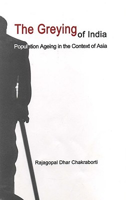 Image for The Greying of India: Population Ageing in the Context of Asia