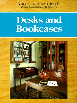 Image for Desks and bookcases (Build-It-Better-Yourself Woodworking Projects)
