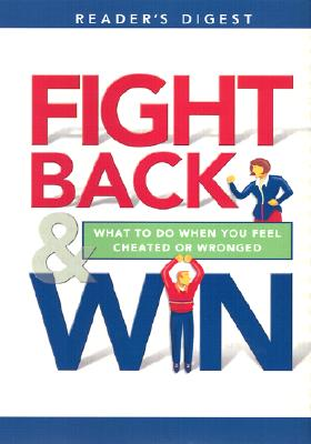 Image for Fight Back and Win: What to Do When You Feel Cheated or Wronged