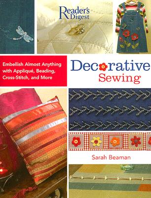 Image for Decorative Sewing: How to Embellish Almost Anything with Applique, Beading, Cross-Stitch, and More