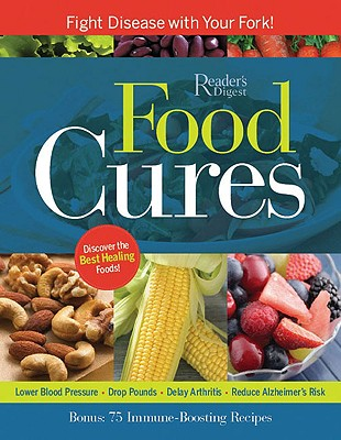 "Food Cures: Fight Disease with Your Fork!, ""Reader's, Editors of Digest"""