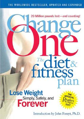 Image for ChangeOne: The Diet & Fitness Plan: Lose Weight Simply, Safely, and Forever