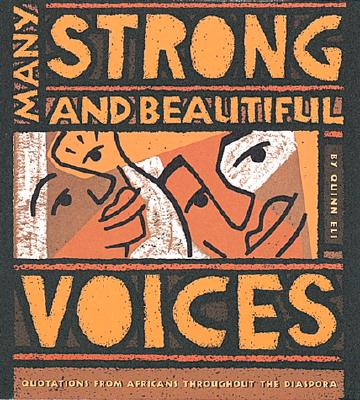 Many Strong and Beautiful Voices : Quotations from Africans Throughout the Diaspara, Eli, Quinn