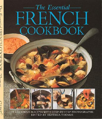 Image for ESSENTIAL FRENCH COOKBOOK 50 DELICIOUS RECIPES WITH STEP-BY-STEP PHOTOGRAPHS