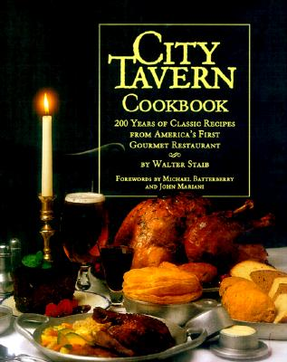 Image for City Tavern Cookbook: Two Hundred Years Of Classic Recipes From America's First Gourmet Restaurant