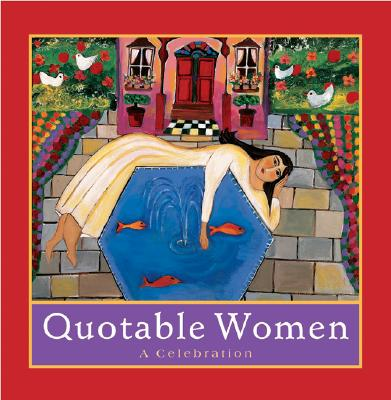 Image for Quotable Women: A Celebration (Introducing Courage Gift Editions)