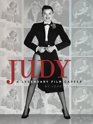 Judy: A Legendary Film Career, John Fricke