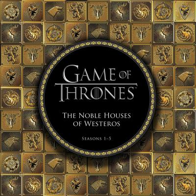 Image for Game of Thrones: The Noble Houses of Westeros: Seasons 1-5