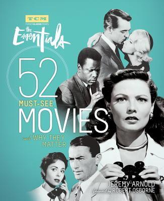 Image for Turner Classic Movies: The Essentials: 52 Must-See Movies and Why They Matter