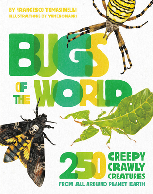 Image for BUGS OF THE WORLD: 250 CREEPY-CRAWLY CREATURES FROM AROUND PLANET EARTH