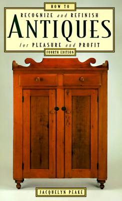 Image for How to Recognize & Refinish Antiques for Pleasure and Profit, 4th Edition