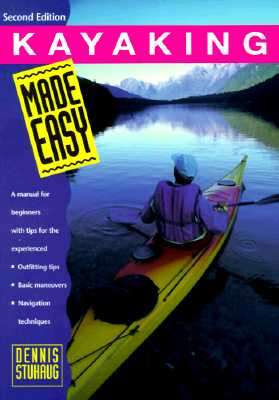 Image for Kayaking Made Easy, 2nd: A Manual for Beginners with Tips for the Experienced (Made Easy Series)