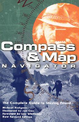 Image for Compass & Map Navigator (rev): The Complete Guide to Staying Found