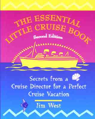 Image for The Essential Little Cruise Book, 2nd: Secrets from a Cruise Director for a Perfect Cruise Vacation