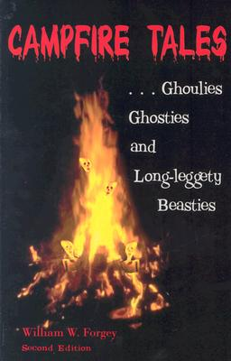 Image for Campfire Tales, 2nd: Ghoulies, Ghosties, and Long-Leggety Beasties (Campfire Books)