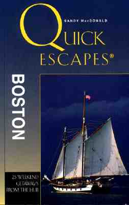 Image for Quick Escapes Boston: 25 Weekend Trips from the Hub (Quick Escapes Series)