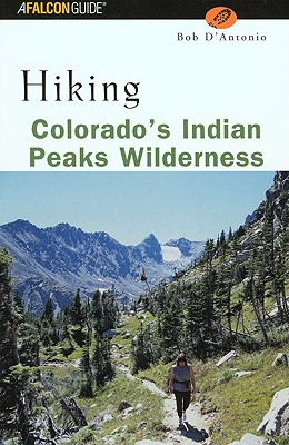 Image for Hiking Colorado's Indian Peaks Wilderness (Regional Hiking Series)