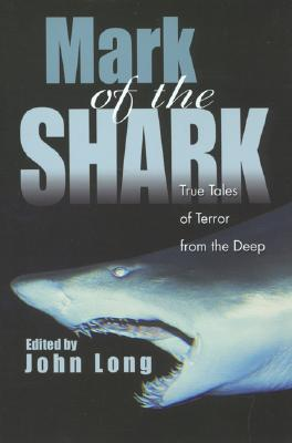 Image for Mark of the Shark: True Tales of Terror from Deep