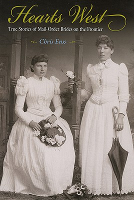 Hearts West: True Stories Of Mail-Order Brides On The Frontier, ENSS, Chris