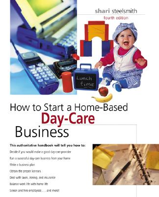 Image for How to Start a Home-Based Day-Care Business, 4th (Home-Based Business Series)