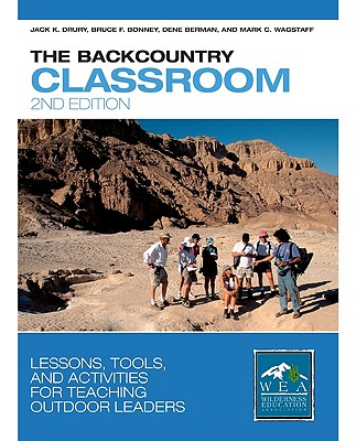 Image for The Backcountry Classroom: Lessons, Tools, and Activities for Teaching Outdoor Leaders
