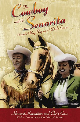Image for The Cowboy and the Senorita: A Biography of Roy Rogers and Dale Evans