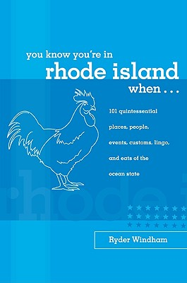 Image for You Know You're in Rhode Island When...: 101 Quintessential Places, People, Events, Customs, Lingo, and Eats of the Ocean State (You Know You're In Series)