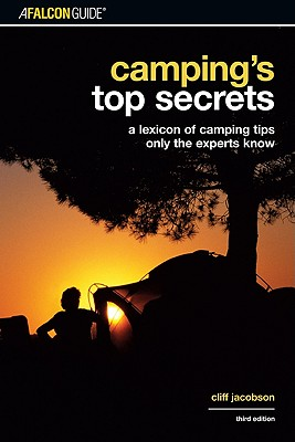 Image for Camping's Top Secrets, 3rd: A Lexicon of Camping Tips Only the Experts Know (Falcon Guides Camping)