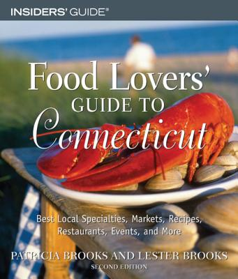 "Image for ""Food Lovers' Guide to Connecticut, 2nd: Best Local Specialties, Markets, Recipes, Restaurants, Events, and More (Food Lovers' Series)"""