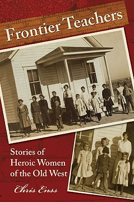 Image for Frontier Teachers: Stories of Heroic Women of the Old West