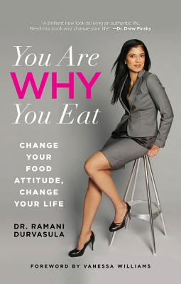 Image for You Are WHY You Eat: Change Your Food Attitude, Change Your Life