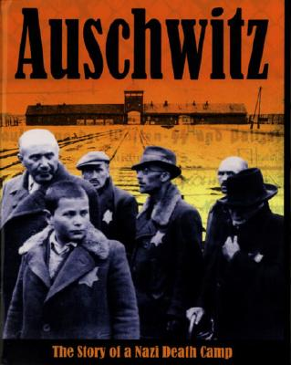 Image for Auschwitz: The Story of a Nazi Death Camp (Watts Nonfiction)