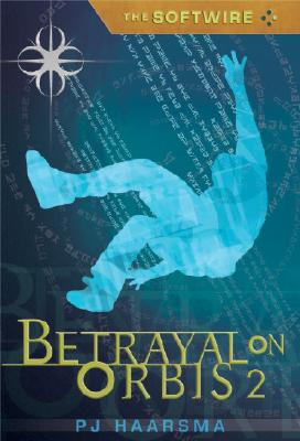 Image for Betrayal on Orbis 2 (The Softwire #2)