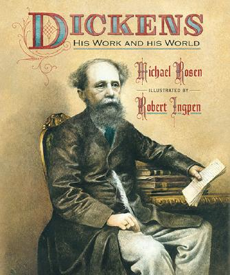 Dickens: His Work and His World, Michael Rosen