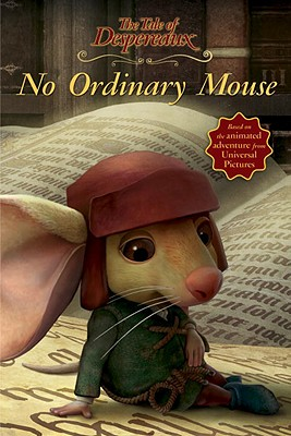 Image for The Tale Of Despereaux : No Ordinary Mouse